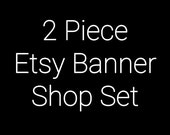 2 Piece Etsy Banner And Avatar Set - Etsy Banners - Your Choice of Premade Design