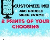 Customize Me 4x6 Double Sided Frame You choose your Prints