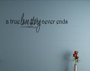 A true love story never ends - Vinyl Quote Me Wall Art Decals #0709