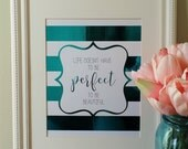 Life Doesn't Have to Be Perfect To Be Beautiful, 8x10 Real Foil Print