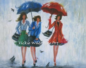 Fashion Girls Art Print, three sisters, three women, three girls, rain girls, girlfriend gift, three ldadies art Vickie Wade Art