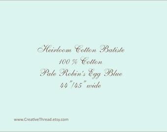 2 1/4 Yards - Heirloom Batiste - 100 % Pima Cotton - Heirloom Sewing Fabric - Doll Dress Fabric - Pale Pastel Robin's Egg Blue
