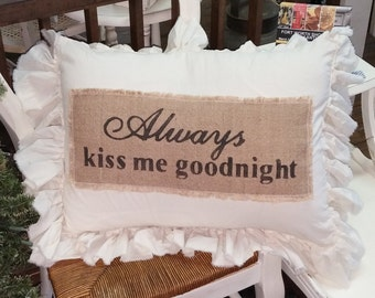 Pillow Slip Cover Pillow Sham  Burlap Muslin Pillow Sham w/always kiss me goodnight design