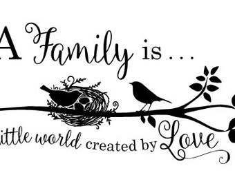 A Family is a little world created by Love - wall decal