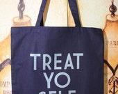 New Item! TREAT YO SELF tote bag.