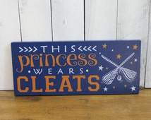 This Princess wear CLEATS/Lacrosse Decor/Sports/Girl/Wood Sign/Team Colors/Gift/Girl's Room/Wood sign/Shelf Sitter/Wood Sign/Lacrosse Decor