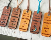 Leather Luggage Tags - Decorative Handmade Fobs - Not All Those Who Wander Are Lost - Tolkien quote - Pick your favorite - Ready to ship