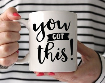 New Job Gift You Got This Mug Coworker Going Away Gift for Coworker Leaving Inspirational Coffee Mug Coworker Gift Office Gifts Coffee Mug