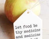 porcelain tag screenprinted text let food be thy medicine and medicine be thy food. -hippocrates