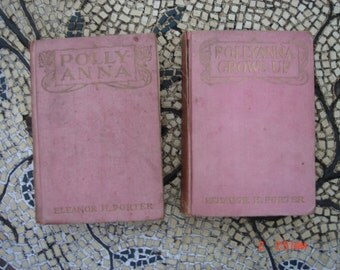 PRICE REDUCED- Polly Anna and Polly Anna Grows Up - Rare Pair Together