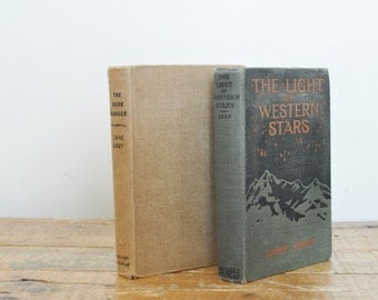 Vintage Zane Grey Book Western Pair of Books Set of 2 Western Fiction The Dude Ranger The Light of Western Stars Early 1900s