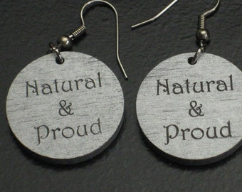 """Small Silver Painted """"Natural & Proud"""" Wood Earrings"""
