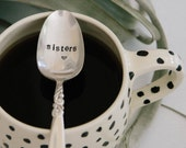 SISTERS SPOON (TM)- Hand Stamped Vintage Spoon for your Coffee or Tea