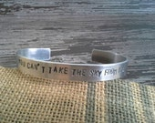 You Cant Take the Sky From Me- Stamped Bracelet - Serenity - Firefly Theme