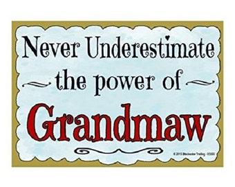 "Never Underestimate the Power of Grandmaw Grandmother Fridge Refrigerator Magnet 3.5""X2.5"""