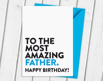Happy Birthday To The Most Amazing Father Card