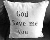 Pillow cover, God gave me you, wedding gift, anniversary gift, throw pillow, home decor, love, accent pillow, personalized pillow