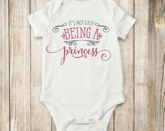 Not Easy Being A, Princess, onesie, shirt, bodysuit, children clothing, tops, baby