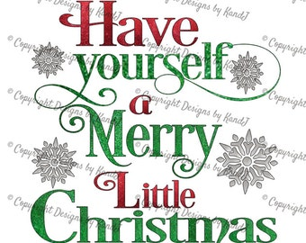 Have yourself a Merry little Christmas SVG Christmas SVG Merry Christmas SVG File  Digital cut file- Instant Download