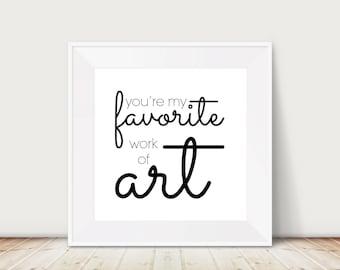 Custom Colors | You're My Favorite Work of Art | Nursery Art | Wall Art | Subway Art | Home Decor | Nursery Decor | 4x4 | 6x6 | 8x8 | 10x10