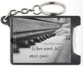 Music keychain Piano keys accessory Words fail music speaks art Hans Christian Andersen flashlight Instrument black white photography