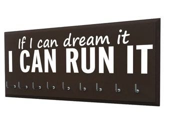 Running, inspirational quotes / Running medals display - If I can dream it I can run it - gifts for runners
