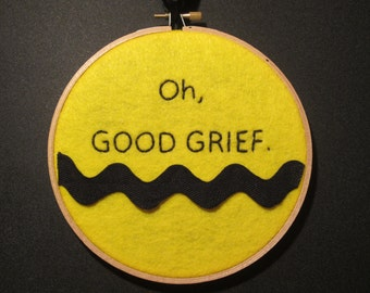 "Oh Good Grief embroidery hoop wall hanging, inspired by Peanuts & Charlie Brown. 6"" hoop. SALE"