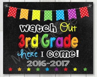 Watch out 3rd Grade Chalkboard sign, Instant Download, Last Day of 3rd Grade, Back to school printable, End of year sign, Last day of school