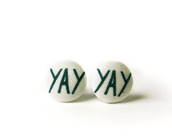 YAY Stud Earrings, Typography, Fabric Buttons, Small Ear Studs, Earrings for Children, Gift for Her