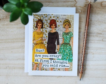 Card #A3 - Run?  Are You Crazy?  At First I Thought You Said Rum... - Blank Inside Greeting Card