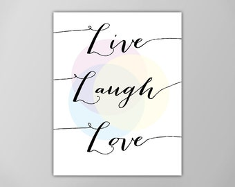 Live Love Laugh Art Print, Inspirational Quote Wall Decor, Motivational Quote, Typographic Art Print, Live Laugh Love Art Print, Love Quote
