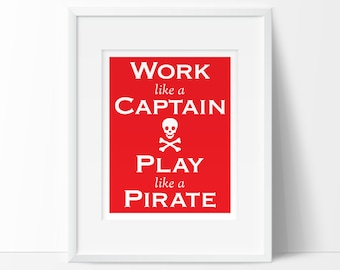 Work like a captain, play like a pirate, pirate nursery, PRINTABLE nursery art, pirate decor,  INSTANT DOWNLOAD, playroom decor