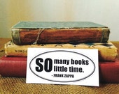 Book Lovers - Bumper Sticker - So Many Books Quote - Literary Quote - Library - Librarian Gift - Bibliophile - Teachers Gift - LS010