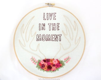 Floral Antler with Inspirational Quote- 8inch Hoop Art/Embroidery- Wall Hanging/Home Decor- READY TO SHIP
