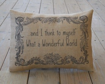 Wonderful World Burlap Pillow,  song lyric pillow, music accent, INSERT INCLUDED