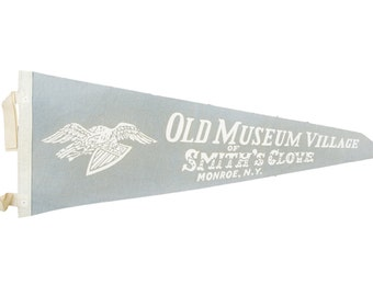 Vintage Old Museum Village of Smith's Glove Monroe NY Felt Flag Banner