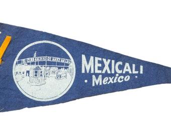 Vintage Mexicali Mexico Felt Flag Banner