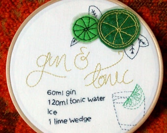 Gin & Tonic Embroidery Hoop. Quirky Gift. Retro Home Decor