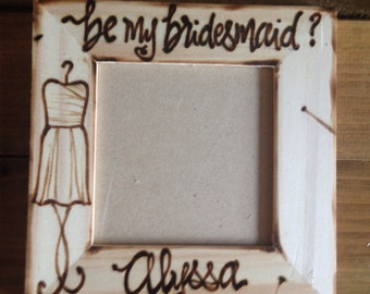 Be My Maid of Honor Personalized Rustic Frame with a Dress and Name - Special Way to ask that special someone to be apart of your Wedding
