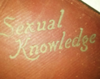 Rare Book Ist edition SEXUAL KNOWLEDGE , The Knowledge of Self and Sex Hall, Winfield Scott