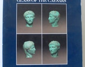 vintage book, Glass of the Caesars, The Corning museum of Glass, 1987, from Diz Has Neat Stuff