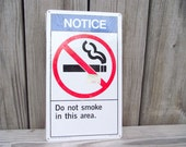 Industrial Metal No Smoking Sign Wall Hanging - Retro Vintage All ORIGINAL UNUSED - Notice Do Not Smoke In This Area
