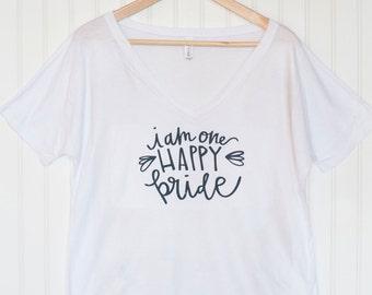 bride tee | I am one happy bride wedding day shirt | bachelorette party tee | wedding day clothing