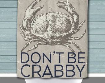 Shower Curtain And More   Beach House | Donu0027t Be Crabby Nautical Sea  Creature