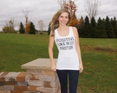 Positive Proton CLOSEOUT on Womens tank top! (Also in Onesies and T-shirts for baby, toddler, girls, boys, and  Maternity