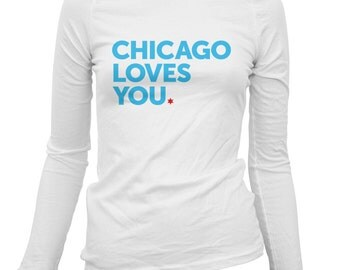 Women's Chicago Loves You Long Sleeve Tee - LS Ladies T-shirt - S M L XL 2x - Chicago Shirt, Native, Lover, Gift - 4 Colors