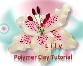 Tutorial.Polymer clay flowers - LILY. PDF format.