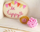 CLEARANCE - Embroidery Hoop  Art - Be Happy - Inspiration Art - Felt Hoop Art