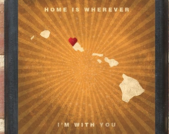"""Hawaii HI """"Home Is Wherever I'm With You"""" Wall Art Sign Plaque Gift Present Personalized Color Custom Location Home Decor Vintage Classic"""