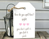 How Do You Spell Love - You Don't Spell It You Feel It -- Piglet Pooh Distressed Hand Painted Valentine Sign
